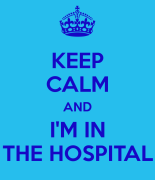 keep-calm-and-i-m-in-the-hospital