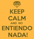 keep-calm-and-no-entiendo-nada